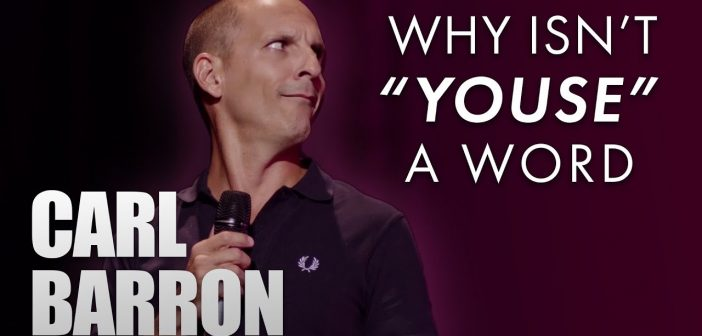 Carl Barron – Why isn't 'Youse' a word?